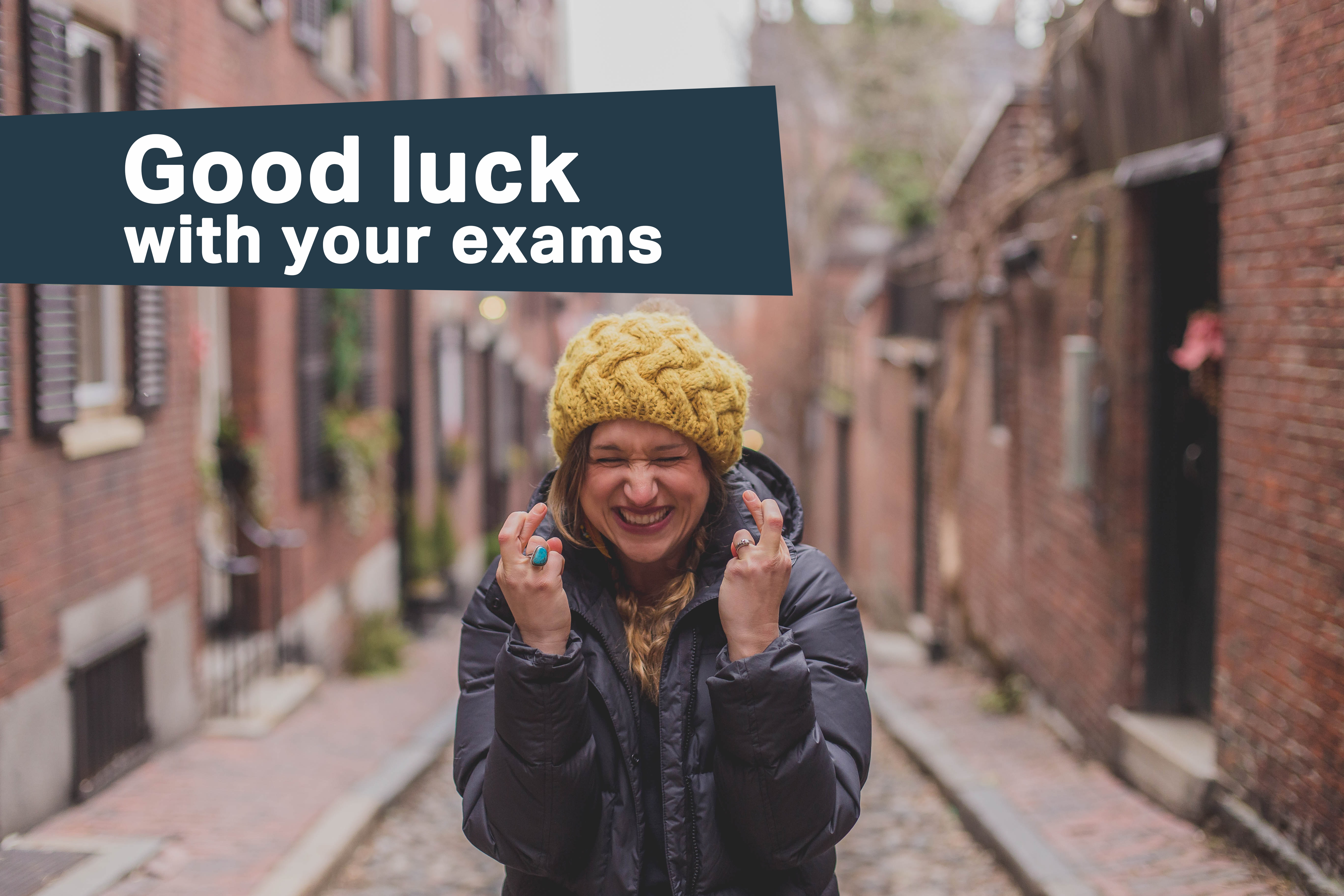 Good luck with your exams